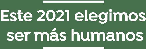 en-2021-elegimos-ser-mas-humanos-v3